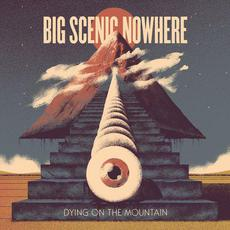 Dying on the Mountain mp3 Album by Big Scenic Nowhere