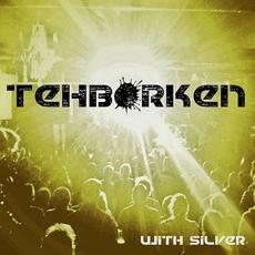 With Silver mp3 Album by Tehborken