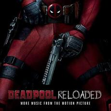 Deadpool Reloaded: More Music From the Motion Picture mp3 Soundtrack by Various Artists