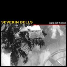 A Brighter Side to the Unknown mp3 Album by Severin Bells