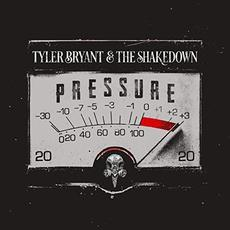 Pressure mp3 Album by Tyler Bryant & The Shakedown