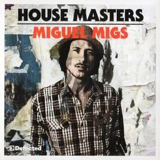 Defected Presents House Masters: Miguel Migs mp3 Compilation by Various Artists