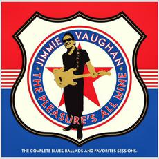 The Pleasure's All Mine: The Complete Blues, Ballads And Favorites Sessions mp3 Artist Compilation by Jimmie Vaughan
