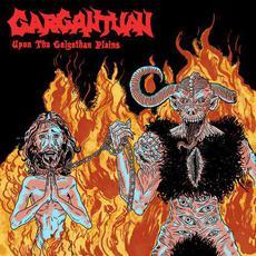 Upon The Golgothan Plains mp3 Album by Gargantuan