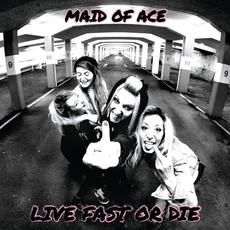 Live Fast or Die mp3 Album by Maid of Ace
