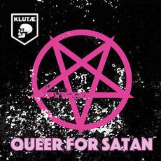 Queer For Satan mp3 Album by Klutæ
