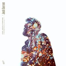 Love, Death & Dancing mp3 Album by Jack Garratt