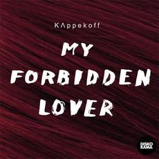 My Forbidden Lover mp3 Album by KAPPEKOFF