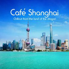 Café Shanghai mp3 Compilation by Various Artists