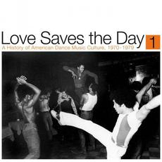 Love Saves the Day: A History of American Dance Music Culture 1970-1979, Part 1 mp3 Compilation by Various Artists