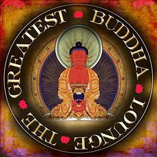 The Buddha Greatest Lounge mp3 Compilation by Various Artists