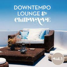 Downtempo Lounge & Chillwave, Vol. 1 mp3 Compilation by Various Artists