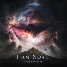Final Breed EP mp3 Album by I Am Noah