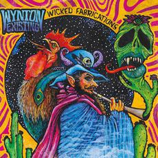 Wicked Fabrications mp3 Album by Wynton Existing