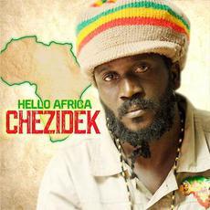 Hello Africa mp3 Album by Chezidek