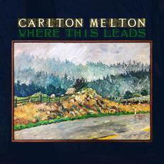 Where This Leads mp3 Album by Carlton Melton