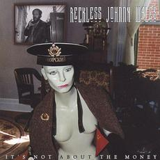 It's Not About the Money... mp3 Album by Reckless Johnny Wales