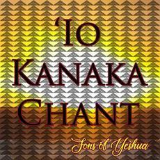'Io Kanaka Chant mp3 Single by Sons of Yeshua