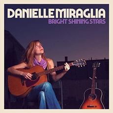 Bright Shining Stars mp3 Album by Danielle Miraglia