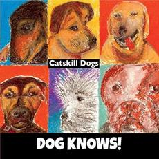 Catskill Dogs mp3 Album by Dog Knows!