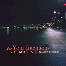 For Your Intentions mp3 Album by Erik Jackson
