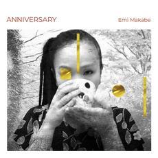 Anniversary mp3 Album by Emi Makabe