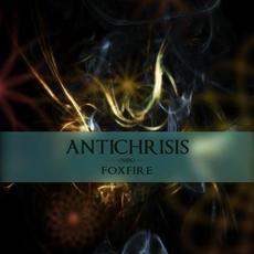 Foxfire mp3 Album by Antichrisis