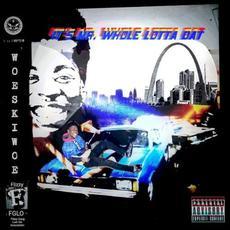 Its Mr. Whole Lotta That mp3 Album by Woeski Woe