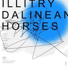 Dalinean Horses mp3 Album by Illitry