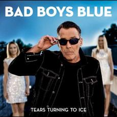 Tears Turning To Ice mp3 Album by Bad Boys Blue