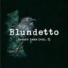 Cousin Zaka (Vol. I) mp3 Album by Blundetto