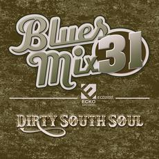 Blues Mix, Vol. 31: Dirty South Soul mp3 Compilation by Various Artists