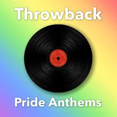 Throwback Pride Anthems mp3 Compilation by Various Artists