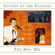 Sounds of the Eighties: The Mid '80s mp3 Compilation by Various Artists