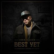 Best Yet: Celebrating a Decade of Vision mp3 Artist Compilation by Inna Vision