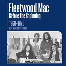 Before the Beginning: 1968-1970 Rare Live & Demo Sessions mp3 Artist Compilation by Fleetwood Mac