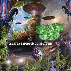 Bloated Exploded OG Gluttony mp3 Album by Slam420