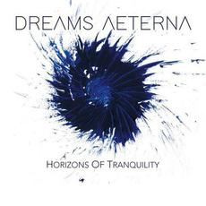 Horizons Of Tranquility mp3 Album by Dreams Aeterna