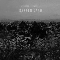 Barren Land mp3 Album by Allister Thompson