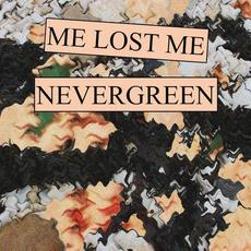 Nevergreen mp3 Single by Me Lost Me