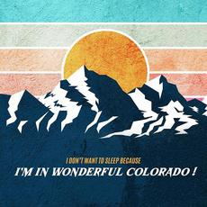I Don't Want to Sleep Because I'm in Wonderful Colorado ! mp3 Compilation by Various Artists