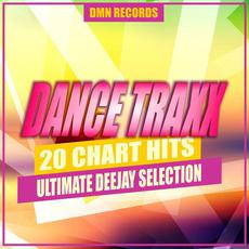 Dance Traxx 20 Chart Hits: Ultimate Deejay Selection mp3 Compilation by Various Artists