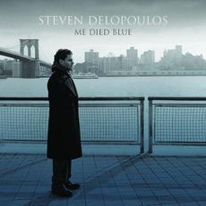 Me Died Blue mp3 Album by Steven Delopoulos