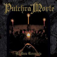 Ex Rosa Ceremonia mp3 Album by Pulchra Morte