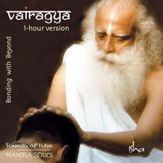 Vairagya: Bonding with Beyond (1-Hour Version) mp3 Album by Sounds of Isha