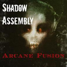 Arcane Fusion mp3 Album by Shadow Assembly
