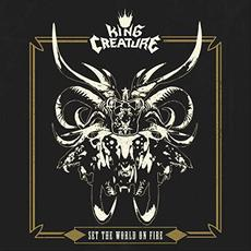 Set The World On Fire mp3 Album by King Creature