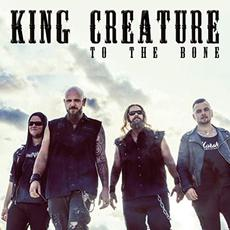To the Bone mp3 Album by King Creature