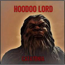 Catatonia mp3 Album by Hoodoo Lord