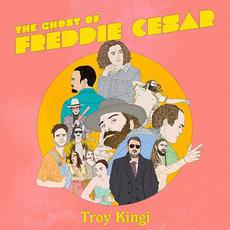 The Ghost of Freddie Cesar mp3 Album by Troy Kingi
